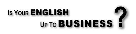 Is your English up to Business?